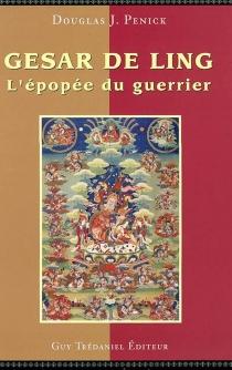 Gesar de Ling : l'épopée du guerrier -