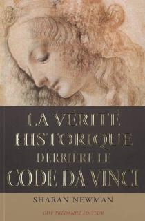 La véritable histoire derrière le Code da Vinci - SharanNewman