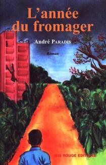 L'année du fromager - AndréParadis