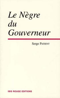 Le Nègre du gouverneur - SergePatient