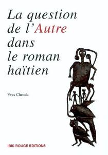 La question de l'Autre dans le roman haïtien contemporain - YvesChemla