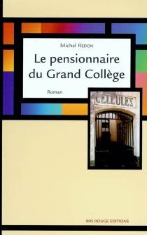 Le pensionnaire du grand collège - MichelRedon
