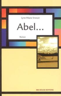 Abel... - Lyne-MarieStanley