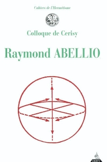 Raymond Abellio - Centre culturel international . Colloque (2002)