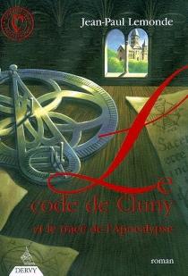 Le code de Cluny et le tracé de l'Apocalypse - Jean-PaulLemonde