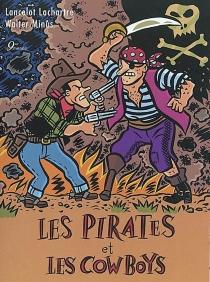 Les pirates et les cowboys - LancelotLachartre