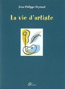 La vie d'artiste - Jean-PhilippePeyraud