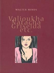 Valioukha, Natacha, Griselda, etc. - WalterMinus