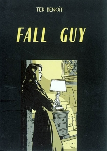 Fall guy - Ted Benoit