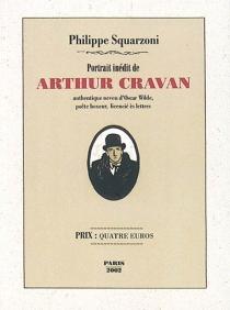 Portrait inédit de Arthur Cravan : authentique neveu d'Oscar Wilde, poète boxeur, licencié ès lettres - PhilippeSquarzoni