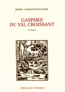 Gaspard du Val Croissant - Janine Lombard-Fortunade