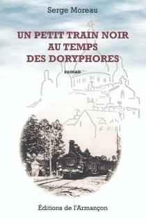 Un petit train noir au temps des doryphores - SergeMoreau