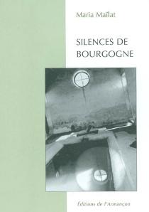 Silences de Bourgogne - MariaMaïlat