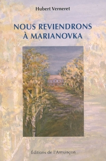 Nous reviendrons à Marianovka - Hubert Verneret