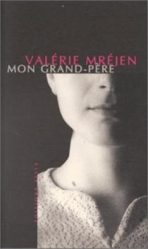 Mon grand-père - ValérieMréjen