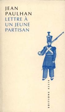 Lettres à un jeune partisan - JeanPaulhan