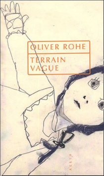 Terrain vague - Oliver Rohe