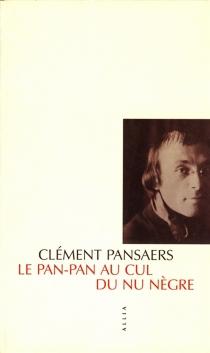 Le pan pan au cul du nu nègre - ClémentPansaers