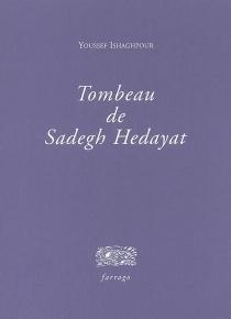 Tombeau de Sadegh Hedayat - YoussefIshaghpour