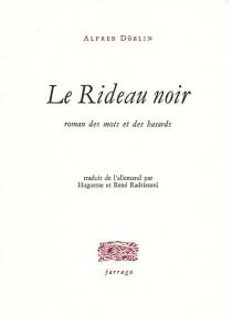 Le rideau noir : roman des mots et des hasards - AlfredDöblin