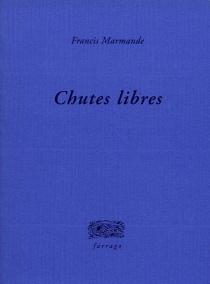 Chutes libres - FrancisMarmande