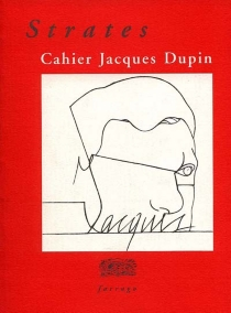 Strates : cahier Jacques Dupin -
