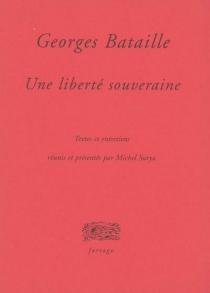 Georges Bataille : une liberté souveraine - GeorgesBataille