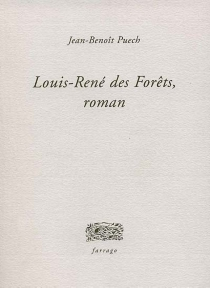 Louis-René des Forêts - Jean-BenoîtPuech