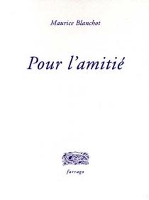 Pour l'amitié - MauriceBlanchot