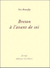 André Breton à l'avant de soi - YvesBonnefoy