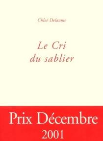 Le cri du sablier - ChloéDelaume