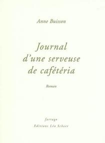 Journal d'une serveuse de cafétéria - AnneBuisson