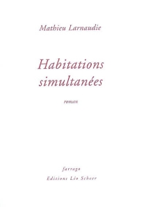 Habitations simultanées - MathieuLarnaudie
