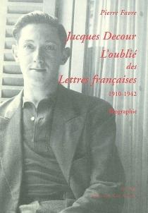 Jacques Decour, l'oublié des lettres françaises - PierreFavre