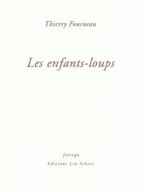 Les enfants-loups - ThierryFourneau