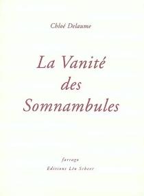 La vanité des somnambules - ChloéDelaume
