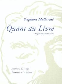 Quant au livre| Précédé de Mallarmé ou Le papillon blanc - StéphaneMallarmé