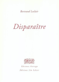 Disparaître - BertrandLeclair