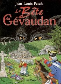 La bête du Gévaudan - Jean-LouisPesch