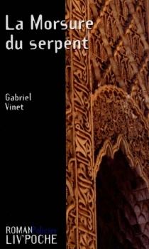 La morsure du serpent - GabrielVinet