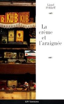 La crème et l'araignée - LionelForlot