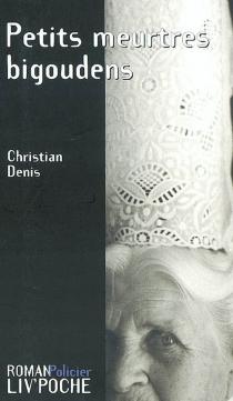 Petits meurtres bigoudens - ChristianDenis