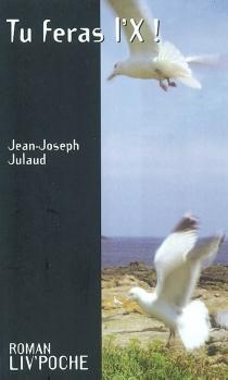 Tu feras l'X - Jean-JosephJulaud