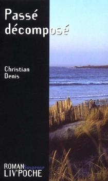 Passé décomposé - ChristianDenis