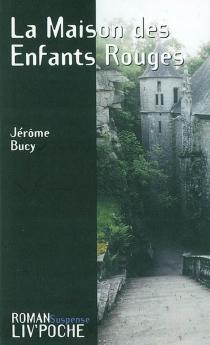 La maison des enfants rouges - JérômeBucy