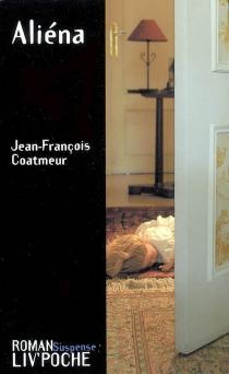 Aliéna - Jean-FrançoisCoatmeur