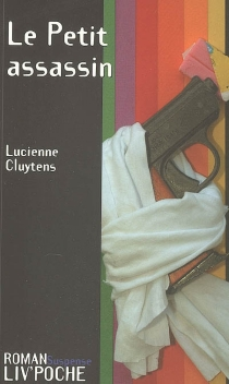Le petit assassin - Lucienne Cluytens