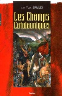 Les champs Catalauniques - Jean-YvesÉpailly
