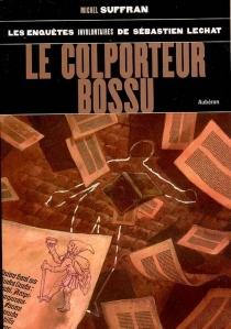 Les enquêtes involontaires de Sébastien Lechat - MichelSuffran