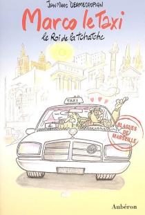 Marco le taxi : le roi de la tchatche - Jean-MarcDermesropian